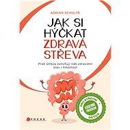 Jak si hýčkat zdravá střeva - Elektronická kniha