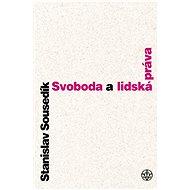 Svoboda a lidská práva - Stanislav Sousedík
