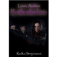 Lovec Andrea - Královská krev - E-kniha