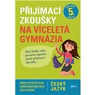 Přijímací zkoušky na víceletá gymnázia – český jazyk - Vlasta Gazdíková