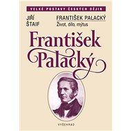 František Palacký - Jiří Štaif