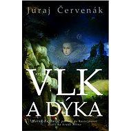Vlk a dýka - Juraj Červenák