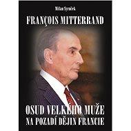 Francois Mitterrand - Elektronická kniha