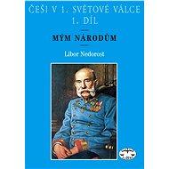 Češi v 1. světové válce, 1. díl - Elektronická kniha