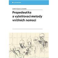 Propedeutika a vyšetřovací metody vnitřních nemocí - E-kniha