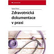Zdravotnická dokumentace v praxi - E-kniha