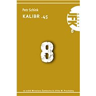 JFK 008 Kalibr .45 - Elektronická kniha