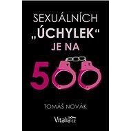 Sexuálních úchylek je na 500 - Elektronická kniha