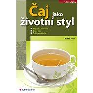 Čaj jako životní styl - Elektronická kniha