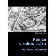 Peníze v rukou státu - Elektronická kniha