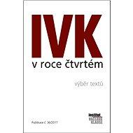 IVK v roce čtvrtém - výběr textů - Elektronická kniha