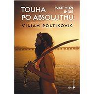 Touha po absolutnu - Viliam Poltikovič