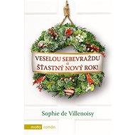 Veselou sebevraždu a šťastný Nový rok! - Sophie de Villenoisy
