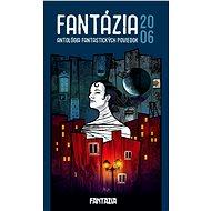 Fantázia 2006 – antológia fantastických poviedok - Elektronická kniha