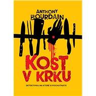 Kost v krku - Anthony Bourdain