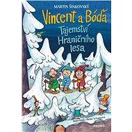 Vincent a Bóďa - Tajemství Hraničního lesa - Elektronická kniha