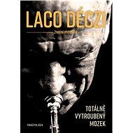 Laco Deczi - totálně vytroubený mozek - Elektronická kniha