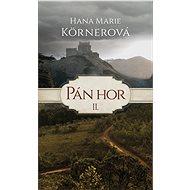 Pán hor II. - Hana Marie Körnerová