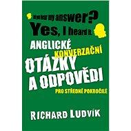 Anglické konverzační otázky a odpovědi pro středně pokročilé - Elektronická kniha
