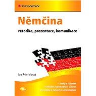 Němčina - rétorika, prezentace, komunikace - E-kniha