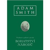 Bohatství národů (Pojednání o podstatě a původu bohatství národů) - Adam Smith