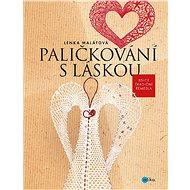 Paličkování s láskou - Elektronická kniha