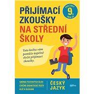 Přijímací zkoušky na střední školy – český jazyk - Elektronická kniha