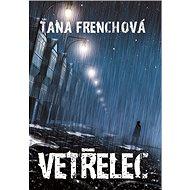 Vetřelec - Tana Frenchová