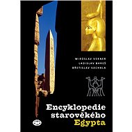 Encyklopedie starověkého Egypta - Miroslav verner, a kolektiv