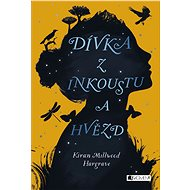 Dívka z inkoustu a hvězd - Kiran Millwood