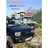 Toulky Bosnou, Albánií, Řeckem - Elektronická kniha