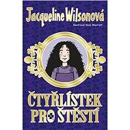 Čtyřlístek pro štěstí - Jacqueline Wilsonová