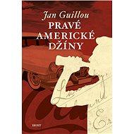 Pravé americké džíny - Jan Guillou
