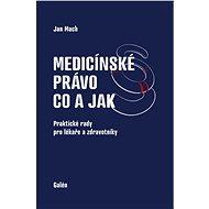 Medicínské právo - co a jak - Elektronická kniha