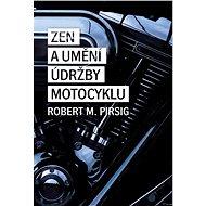 Zen a umění údržby motocyklu - Elektronická kniha