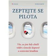 Zeptejte se pilota - Elektronická kniha