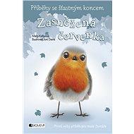 Příběhy se šťastným koncem - Zasněžená červenka - Elektronická kniha
