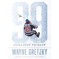 99: Hokejové príbehy - Wayne Gretzky