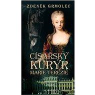 Cisařský krurýr Marie Terezie - Zdeněk Grmolec