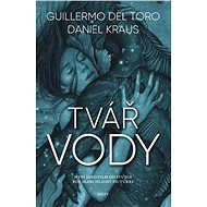 Tvář vody - Guillermo del Toro, Daniel Kraus