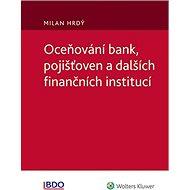 Oceňování bank, pojišťoven a dalších finančních institucí - Milan Hrdý