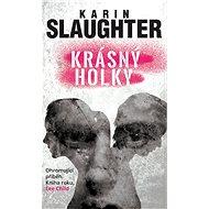 Krásný holky - Karin Slaughter