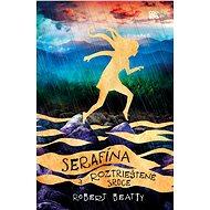 Serafína a roztrieštené srdce - Elektronická kniha