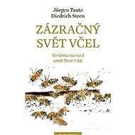 Zázračný svět včel - Jürgen Tautz, Diedrich steen