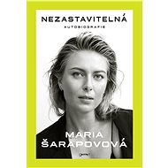 Nezastavitelná - Maria Šarapovová