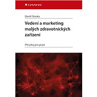 Vedení a marketing malých zdravotnických zařízení - David Slouka