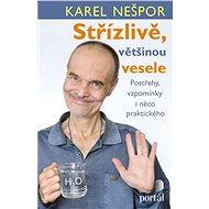 Střízlivě, většinou vesele - Karel Nešpor