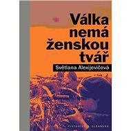 Válka nemá ženskou tvář - Elektronická kniha