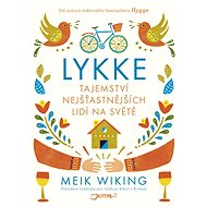 Lykke: Tajemství nejšťastnějších lidí na světě - Meik Wiking
