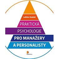 Praktická psychologie pro manažery a personalisty - Elektronická kniha